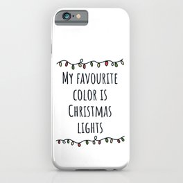 My favorite color is Christmas lights iPhone Case