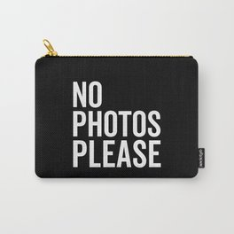 No Photos Please 2 Funny Quote Carry-All Pouch