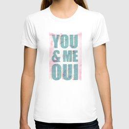 You & Me Oui T-shirt
