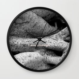 Ficus tree roots with I Am Enough quote Wall Clock
