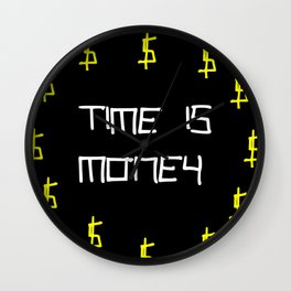 time is money,black,dollar,regular,psychedelic, fun,irony,gold,yellow,nervous breakdown Wall Clock