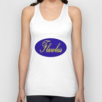 flawless Tank Tops featuring FlawLESS by 2sweet4words Designs