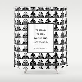 Alfred Lord Tennyson - To Strive, To Seek Shower Curtain