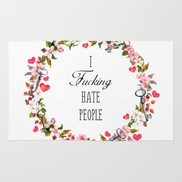 I Fucking Hate People Florals Rug