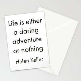 """Life is either a daring adventure or nothing"" Stationery Cards"