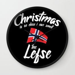 Christmas Is So Close I Can Smell The Lefse Wall Clock