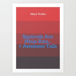 Squirrel Truth Art Print