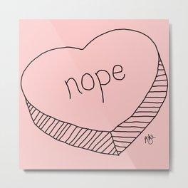 Nope Candy Heart Print by Kayle Metal Print