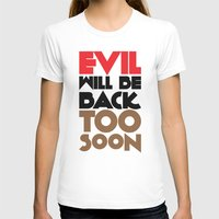 evil T-shirts featuring Evil by neil parrish