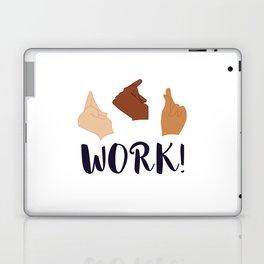 Work! (Schuyler Sisters) Laptop & iPad Skin