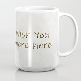A dream. A memory. Wish You Were Here. Coffee Mug