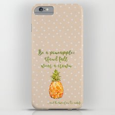 Be a pineapple- stand tall, wear a crown and be sweet on the insite iPhone 6 Plus Slim Case