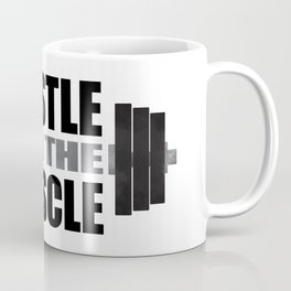 Hustle For The Muscle Coffee Mug