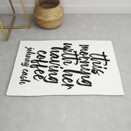This Morning with Her Having Coffee. -Johnny Cash Quote Bold Script Rug