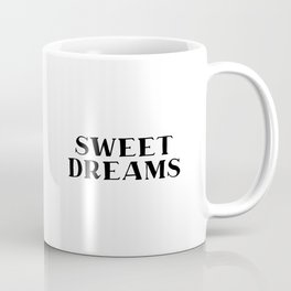 Sweet Dreams, Music Quote, Dreams Quote Coffee Mug