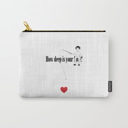 How deep is your Love? Carry-All Pouch
