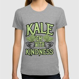 Kale 'em with kindness Kale Art for Vegans Light T-shirt
