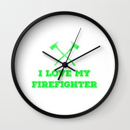 I Love My Firefighter7 Wall Clock
