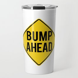 Pregnancy Baby Announcement-Funny Bump Ahead-Pretty graphic Travel Mug