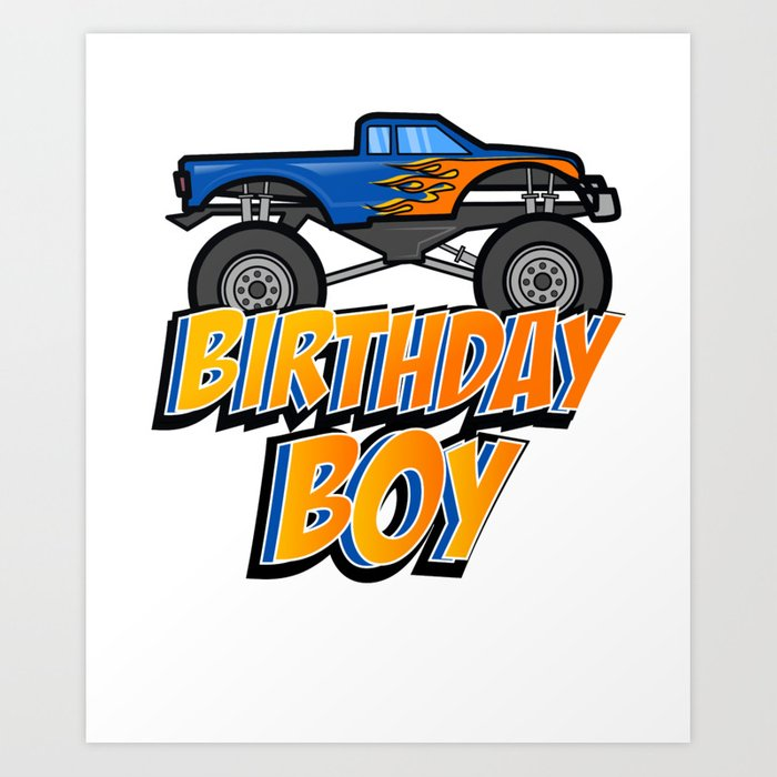 Kids Birthday Boy Monster Truck Crushing Design Gift Art Print By Nik007 Society6