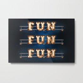 Fun Fun Fun -  Wall-Art for Hotel-Rooms Metal Print