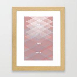 Put your phone down design Framed Art Print