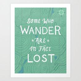 Some Who Wander Art Print