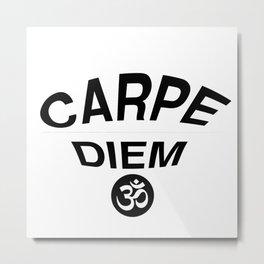 Carpe Diem Print with Om Symbol Metal Print