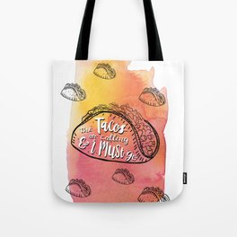 The Tacos Are Calling and I Must Go Tote Bag