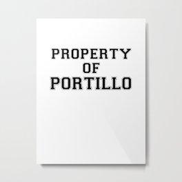 Property of PORTILLO Metal Print