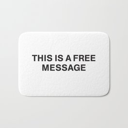 THIS IS A FREE MESSAGE Bath Mat