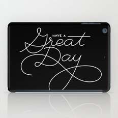 Have a Great Day iPad Case