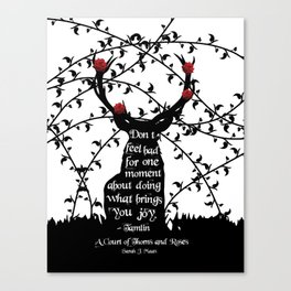 A Court Of Thorns And Roses Book Quote-Doing What Brings You Joy Canvas Print