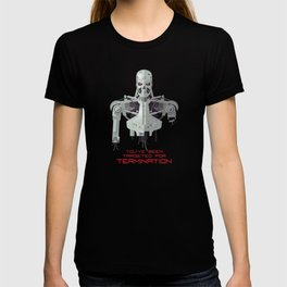 You've Been Targeted For Termination (T800) T-shirt