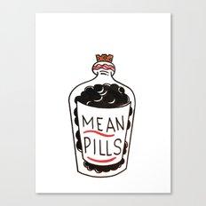 Mean Pills  Canvas Print