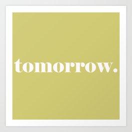tomorrow, decision making art Art Print