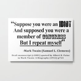 Idiot Congress Samuel L. Clemens Quote Metal Print