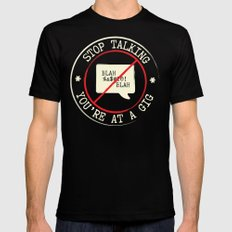 STOP TALKING AT GIGS!! LARGE Mens Fitted Tee Black