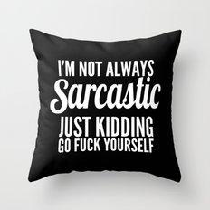I'm Not Always Sarcastic Throw Pillow