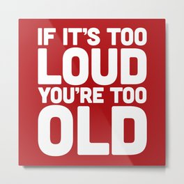 Too Loud Music Quote Metal Print