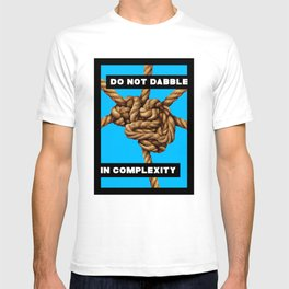 DO NOT DABBLE IN COMPLEXITY T-shirt