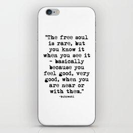 Charles Bukowski Quote Free Soul iPhone Skin