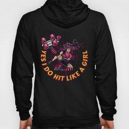 Yes I Do Hit Like a Girl Roller Derby Women Girls Gift design Hoody