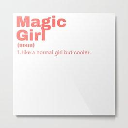 Magic Girl - Magic Metal Print