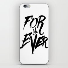 For Like Ever iPhone & iPod Skin