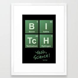 Breaking Bad - Yeah, Science Bitch... Framed Art Print