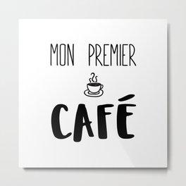 Mon premier CAFÉ Metal Print