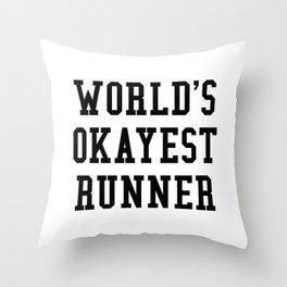 World's Okayest Runner Throw Pillow