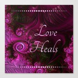 Love Heals Canvas Print