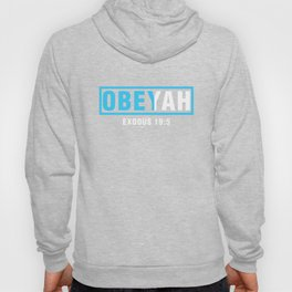Obeyah Obey Yah God Christian Hebrew Roots Movement Hoody